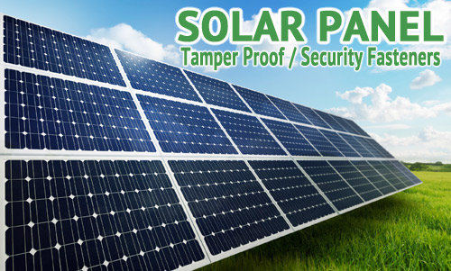 Loss Prevention Fasteners supplies solar panel tamper proof fasteners